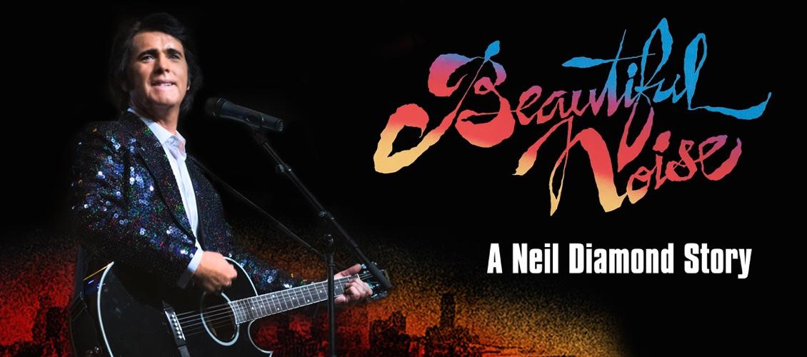 Beautiful Noise - The Neil Diamond Story