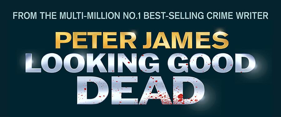 CB: Peter James Looking Good Dead