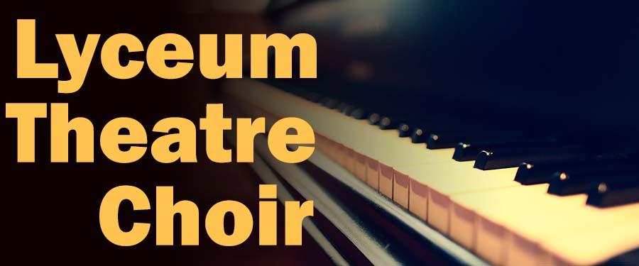 Lyceum Theatre Choir