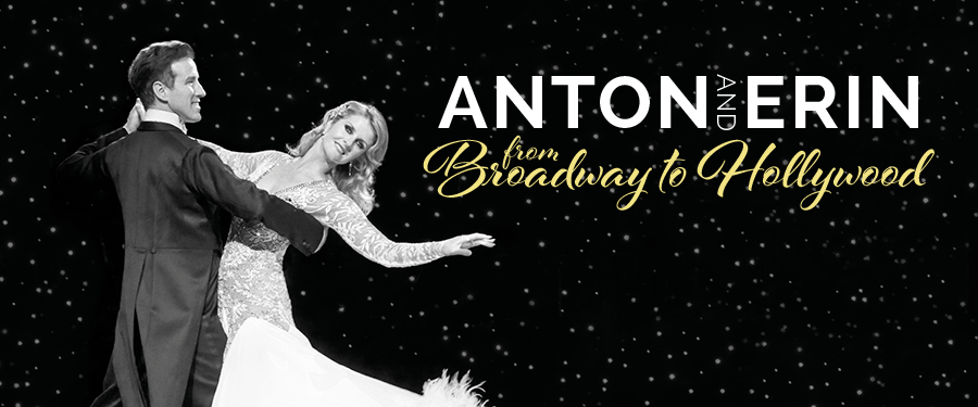 Anton & Erin - From Broadway to Hollywood