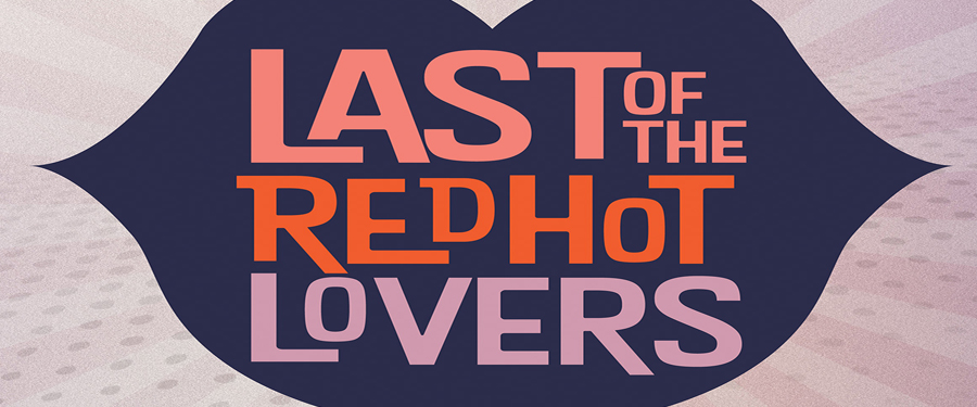 ST: Last of the Red Hot Lovers presented by LTC