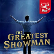 Thu 07 Mar - Sing-a-long-a The Greatest Showman