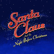 Tue 24 Dec - Santa Claus And The Night Before Christmas