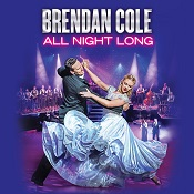 Tue 06 Nov - Brendan Cole: All Night Long
