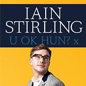 Sat 08 Sep - Iain Stirling - U OK HUN? X