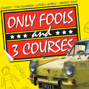Wed 07 Nov - Only Fools and 3 Courses