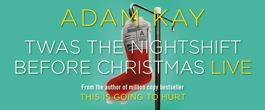 Adam Kay - Twas The Nightshift Before Christmas