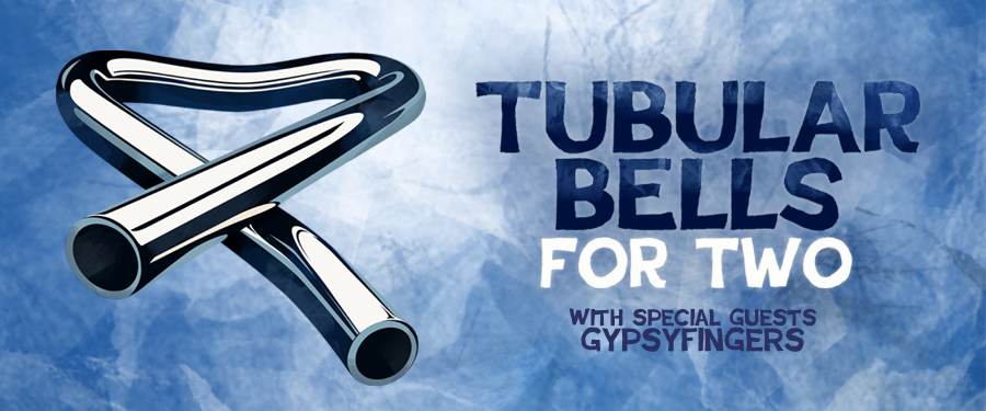 Tubular Bells For Two With Special Guest Gypsyfing
