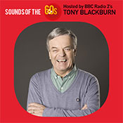 Sat 16 May - SUSPENDED - Sounds of the 60s LIVE with Tony Blackburn