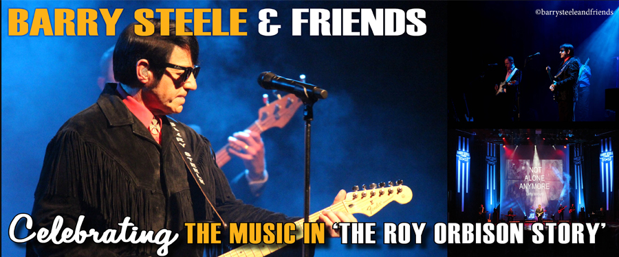 Play video for Barry Steele and Friends: The Orbison Story