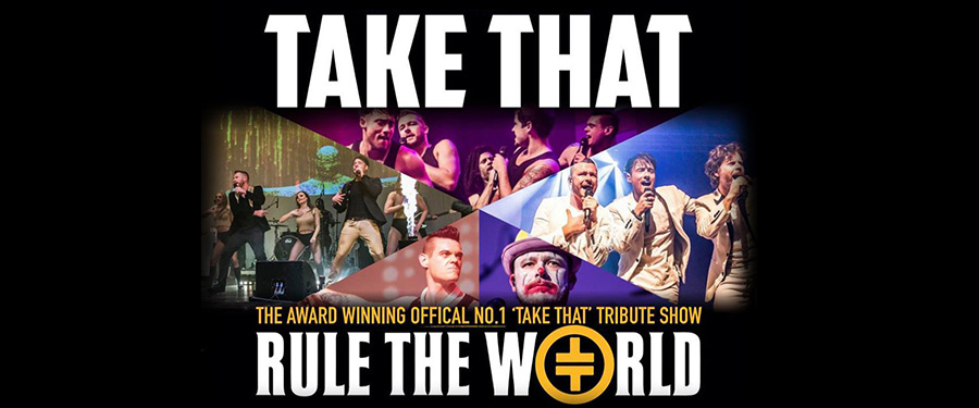 Rule The World : Take That Tribute