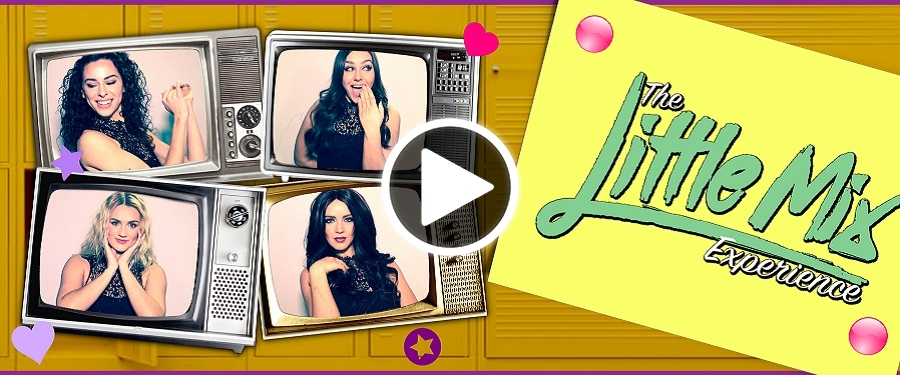 Play video for The Little Mix Experience