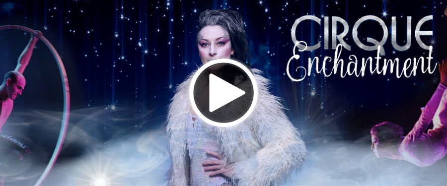 Play video for Cirque Enchantment