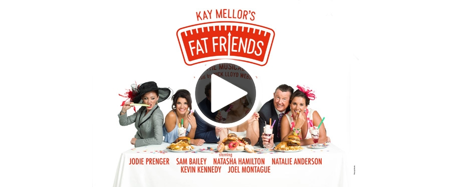 Play video for ST: Fat Friends The Musical