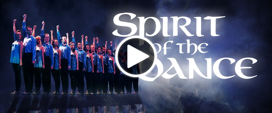 Play video for Spirit of the Dance - 20th Anniversary Tour