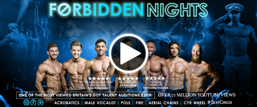 Play video for Forbidden Nights - Male Variety and Circus Act.
