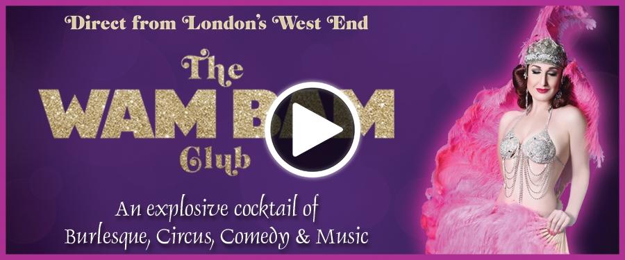 Play video for The Wam Bam Club Cabaret