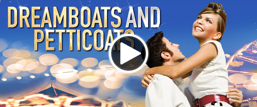 Play video for Dreamboats and Petticoats
