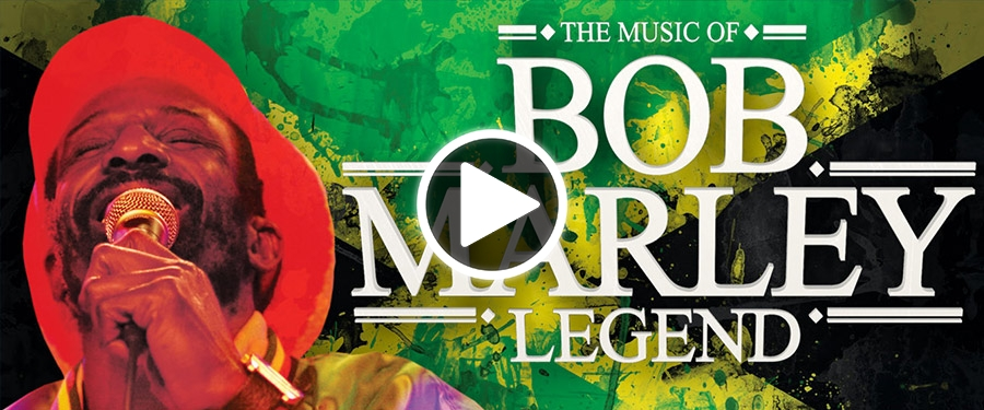 Play video for Legend – The Music of Bob Marley