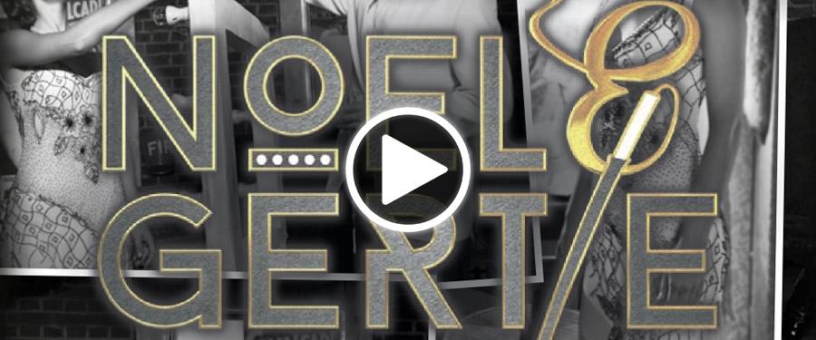 Play video for Noel & Gertie